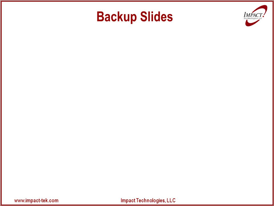 www.impact-tek.com Impact Technologies, LLC Backup Slides