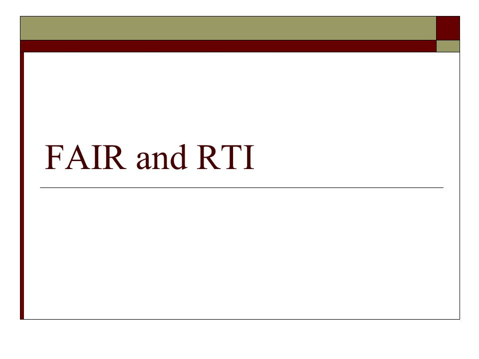 FAIR and RTI