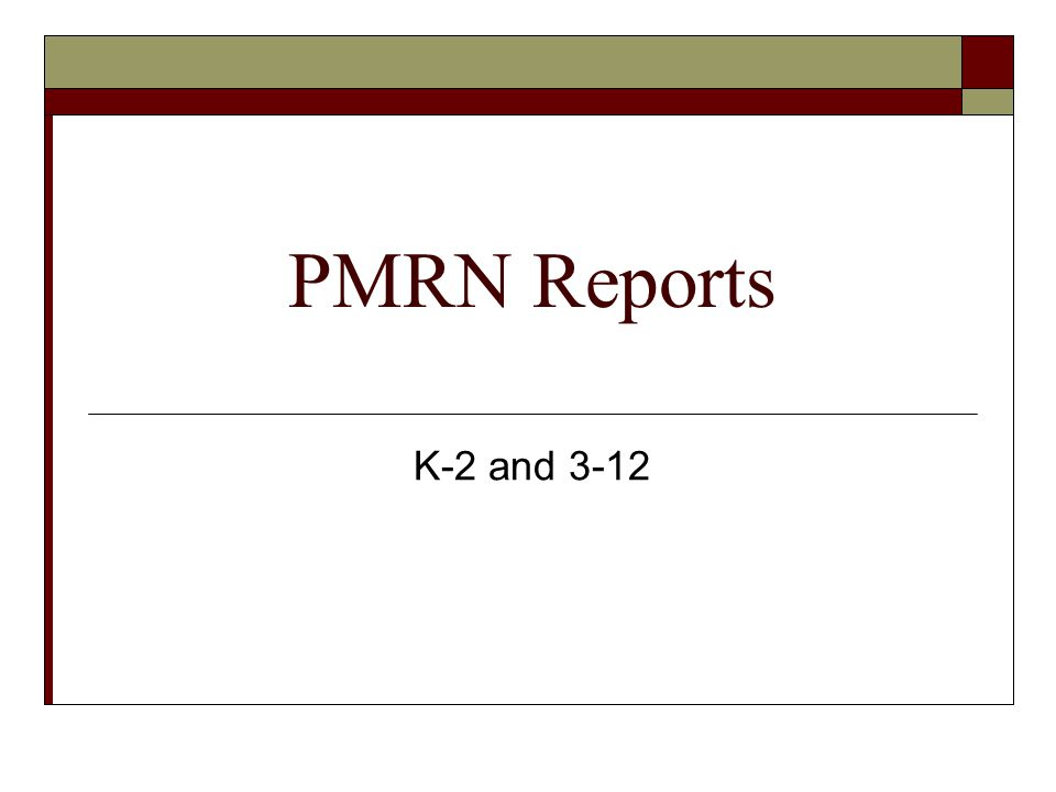 PMRN Reports K-2 and 3-12