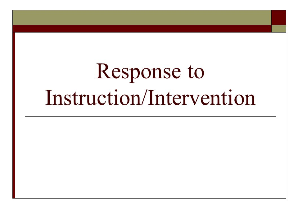 Response to Instruction/Intervention