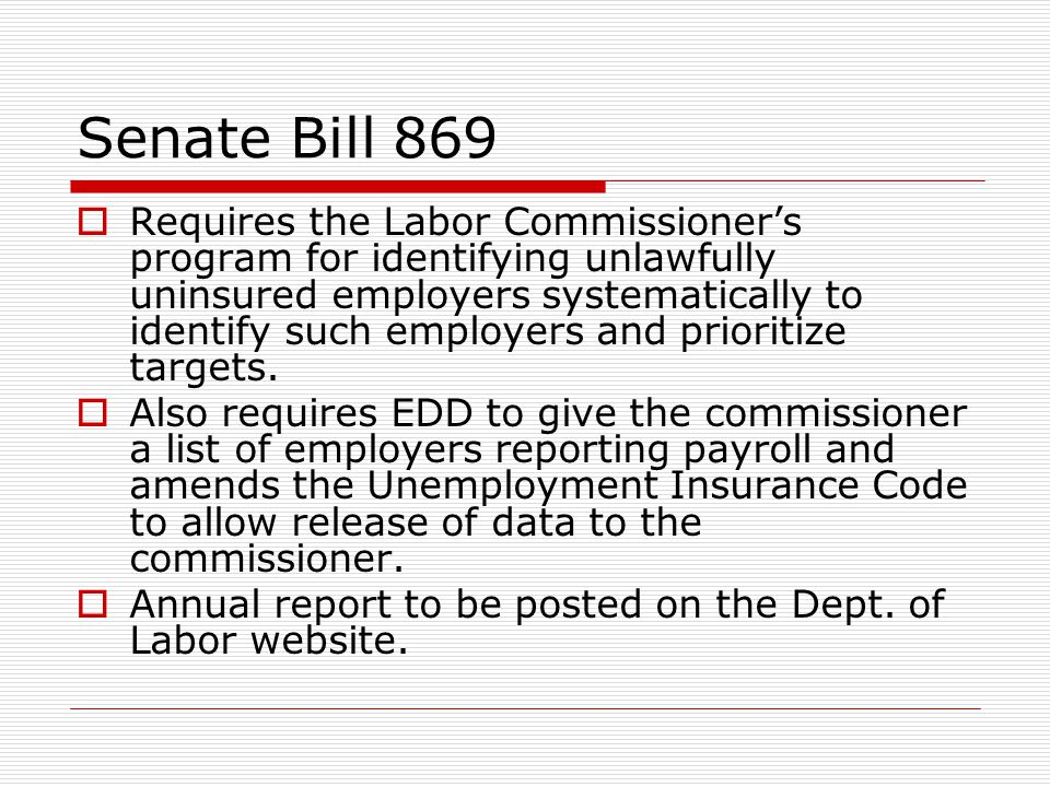 Senate Bill 869  Requires the Labor Commissioner's program for identifying unlawfully uninsured employers systematically to identify such employers a