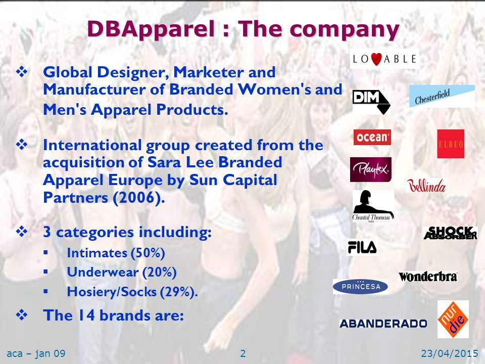 aca – jan 0923/04/20152  Global Designer, Marketer and Manufacturer of Branded Women s and Men s Apparel Products.