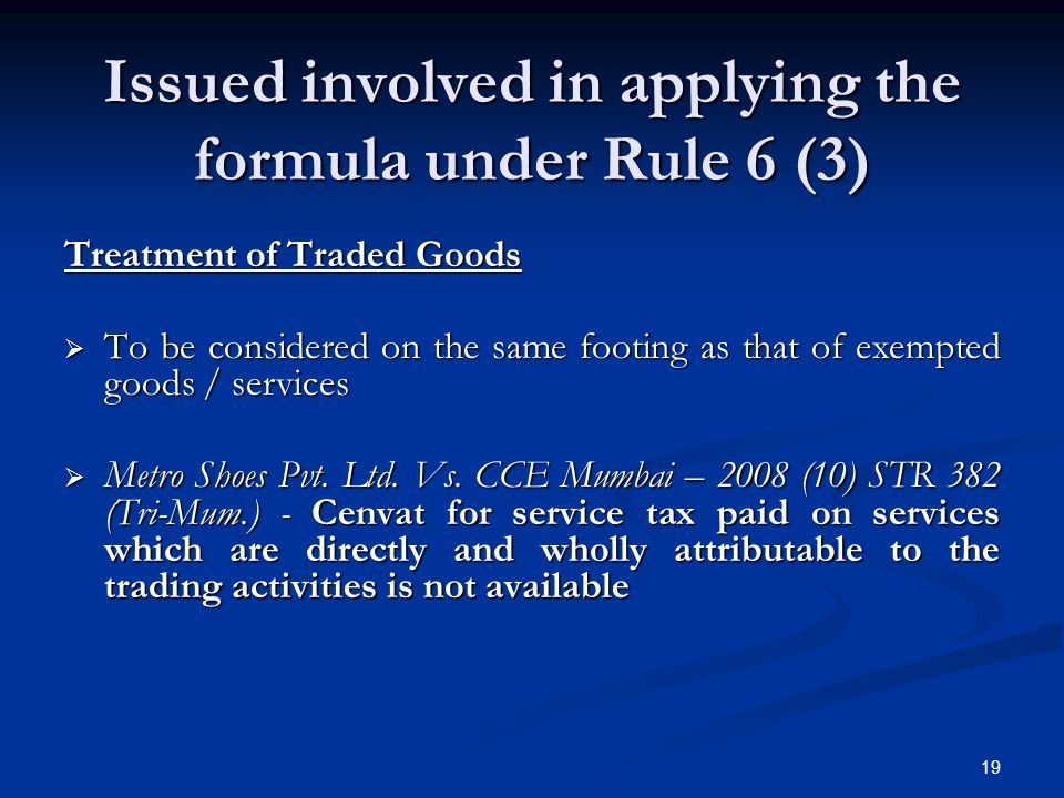 Issued involved in applying the formula under Rule 6 (3) Treatment of Traded Goods  To be considered on the same footing as that of exempted goods /