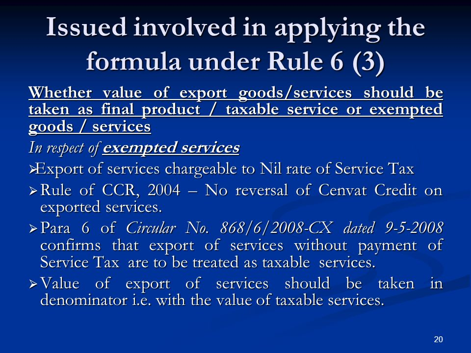 Issued involved in applying the formula under Rule 6 (3) Whether value of export goods/services should be taken as final product / taxable service or