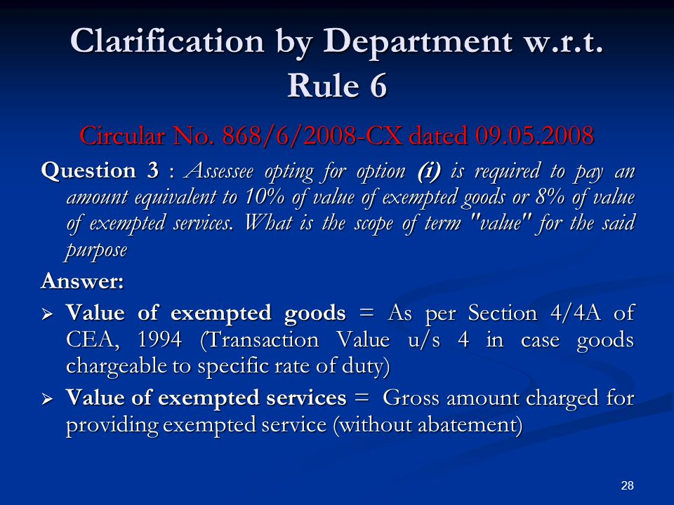 Clarification by Department w.r.t. Rule 6 Circular No. 868/6/2008-CX dated 09.05.2008 Question 3 : Assessee opting for option (i) is required to pay a