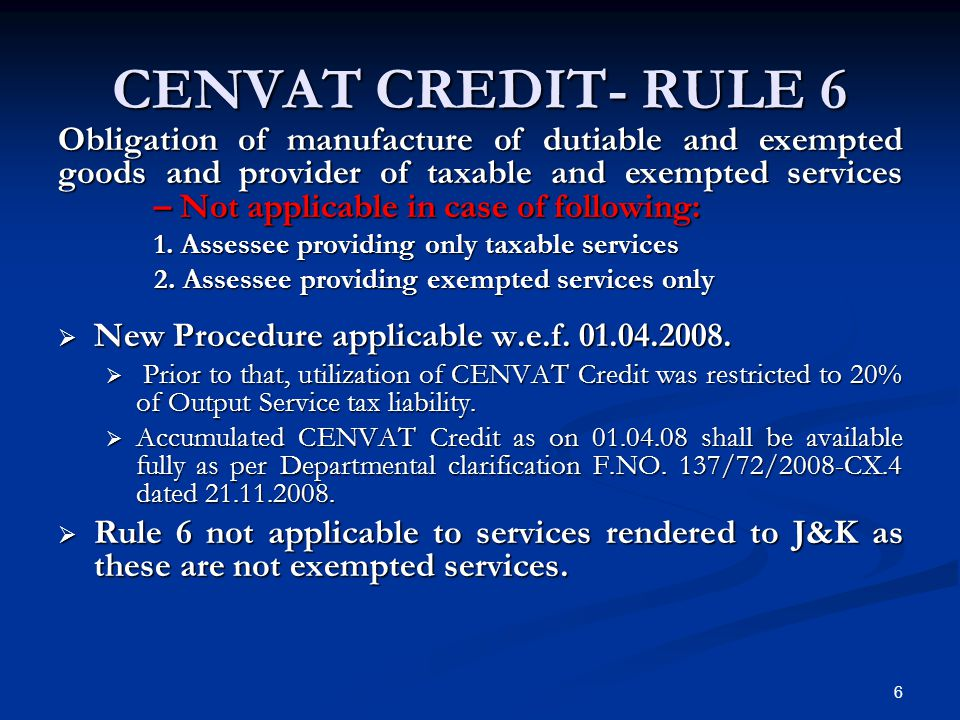 CENVAT CREDIT- RULE 6 Obligation of manufacture of dutiable and exempted goods and provider of taxable and exempted services – Not applicable in case