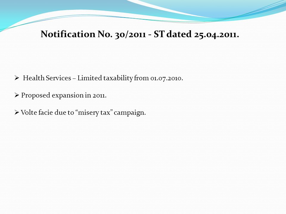 Notification No. 30/2011 - ST dated 25.04.2011.