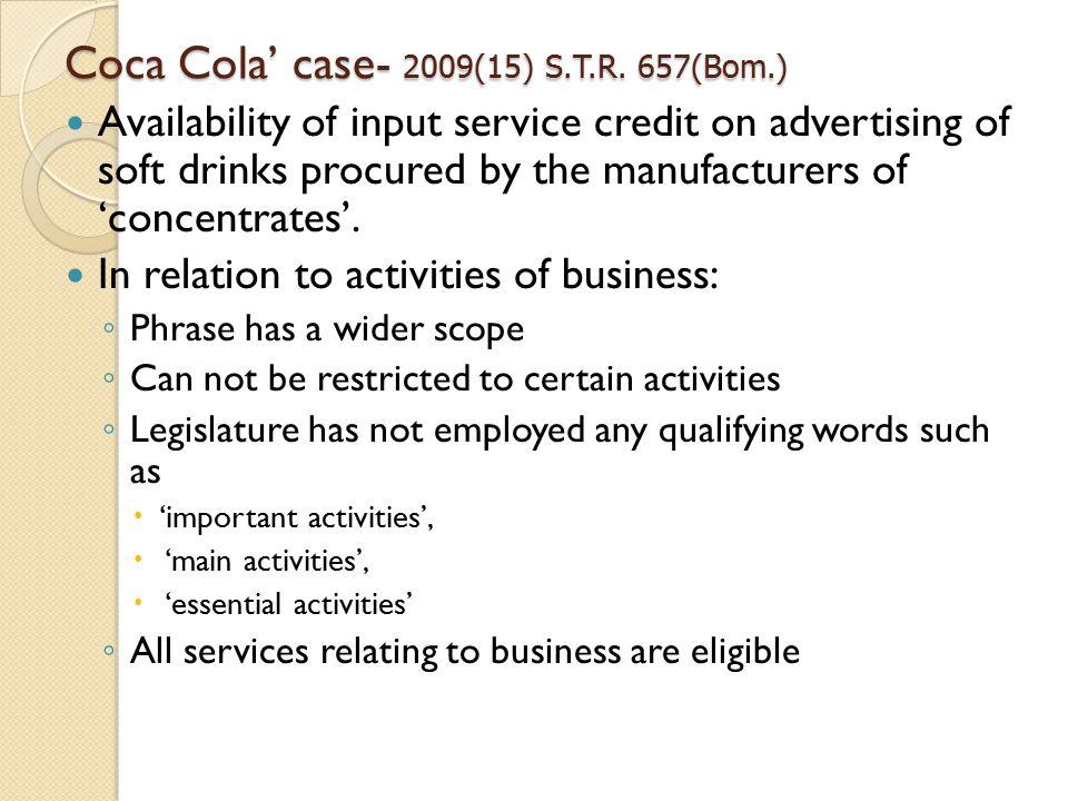 Coca Cola' case- 2009(15) S.T.R.