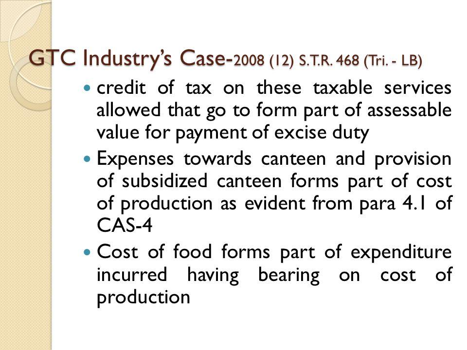 GTC Industry's Case- 2008 (12) S.T.R. 468 (Tri.