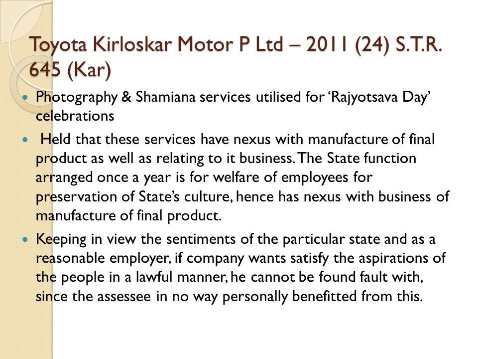 Toyota Kirloskar Motor P Ltd – 2011 (24) S.T.R.