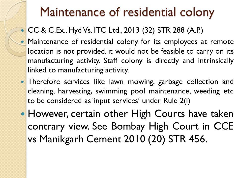 Maintenance of residential colony CC & C.Ex., Hyd Vs.