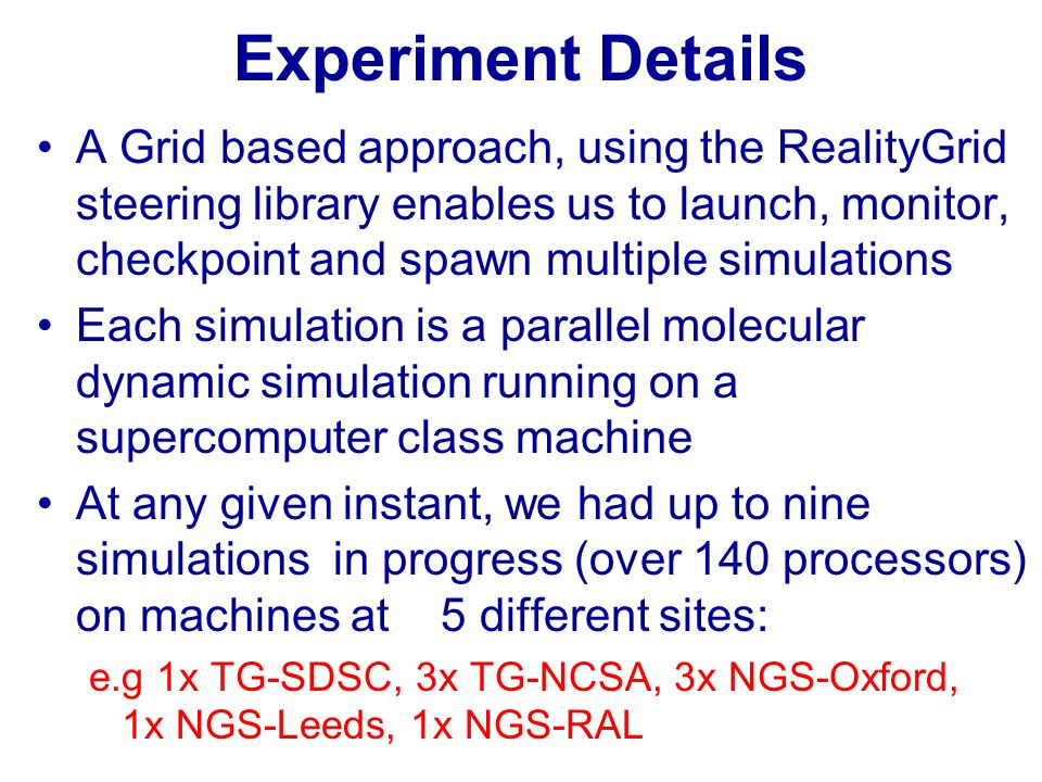 Experiment Details (2) In all 26 simulations were run over 48 hours.