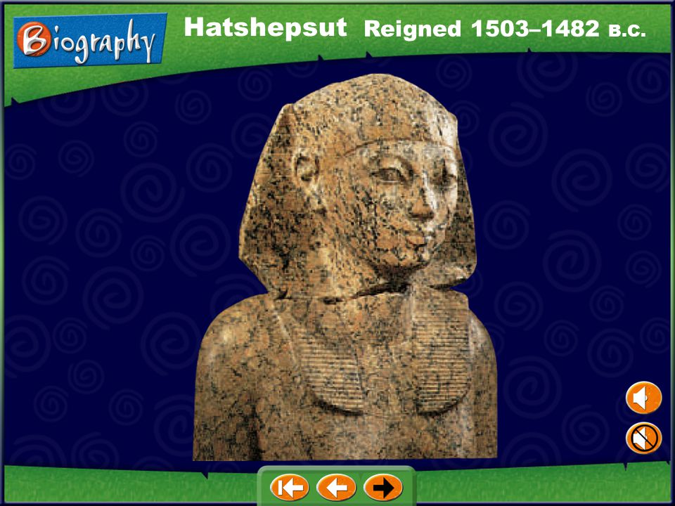 Hatshepsut Ramses II Click on a hyperlink to view the corresponding biography.