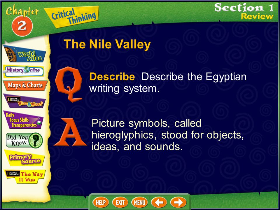 Geography Skills How did the geography of the Nile River valley lead to the growth of a civilization there? The Nile River valley had natural barriers