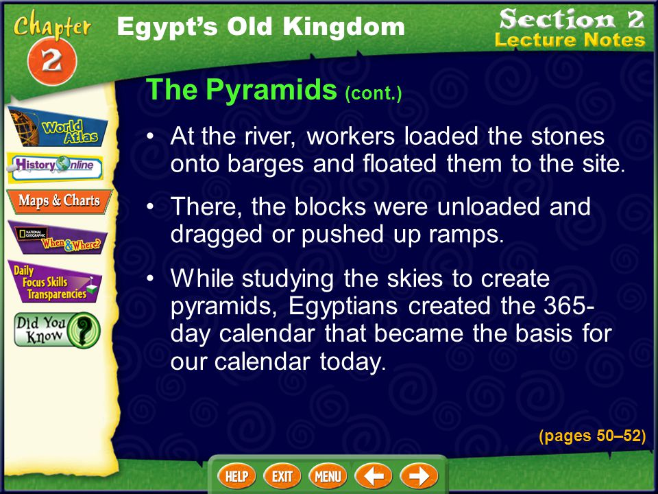 The Pyramids (cont.) Egypt's Old Kingdom (pages 50–52)