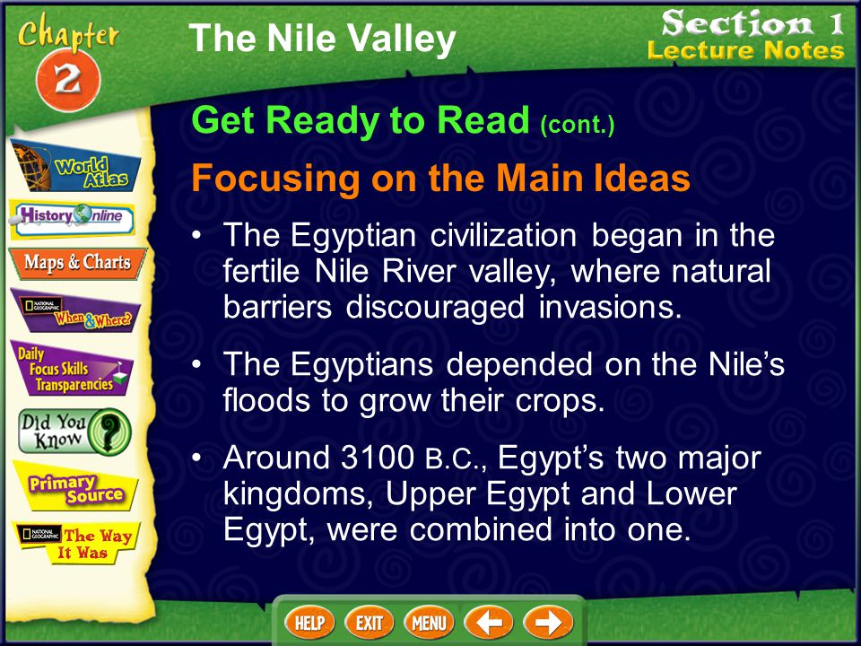 Get Ready to Read Section Overview This section traces the emergence of the Egyptian civilization along the banks of the Nile River and the steps take