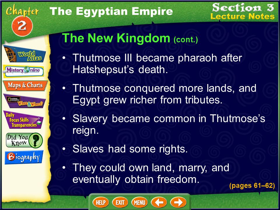 The New Kingdom Hatshepsut was one of the few women to rule Egypt. (pages 61–62) Trade grew during Hatsheput's reign. Traders exchanged beads, tools,