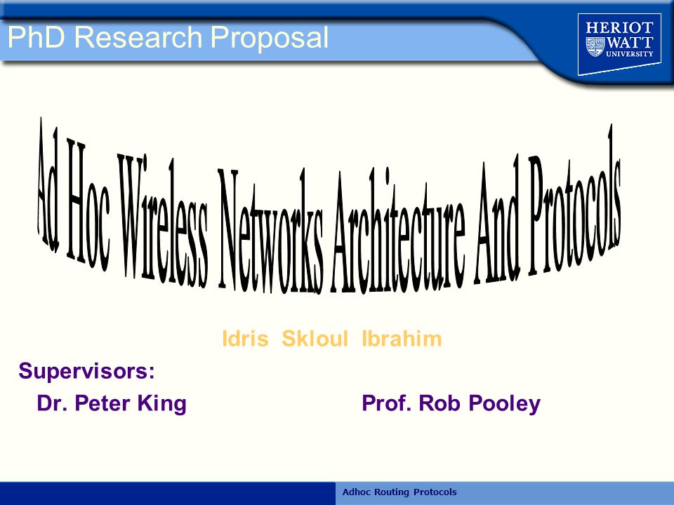 Rajiv RamdhanyAdhoc Routing Protocols  Problem Statement & Objective  Introduction  MANET-based Applications  MANET Routing Approaches  Related Work & Issues  Conclusion & Research Direction Proposal Outlines Proposal Outlines: Outlines: