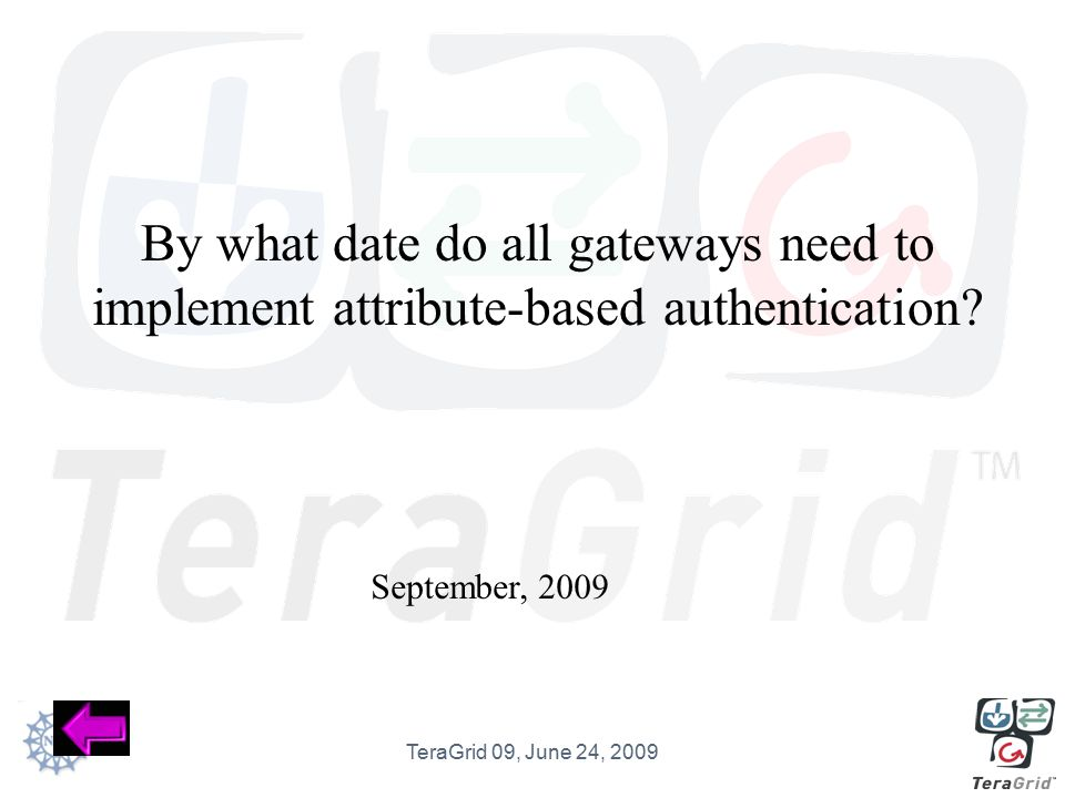 What are two examples of observed security problems to date? Credential management, passwordless ssh TeraGrid 09, June 24, 2009