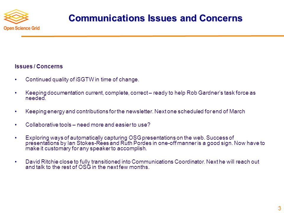 3 Communications Issues and Concerns Issues / Concerns Continued quality of iSGTW in time of change.