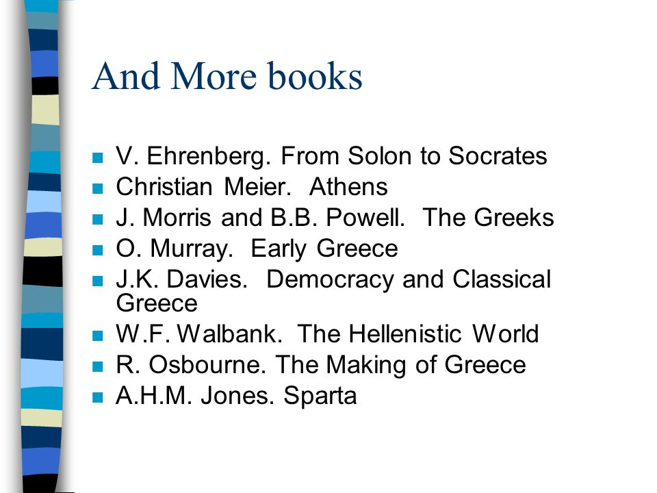 And More books n V. Ehrenberg. From Solon to Socrates n Christian Meier.