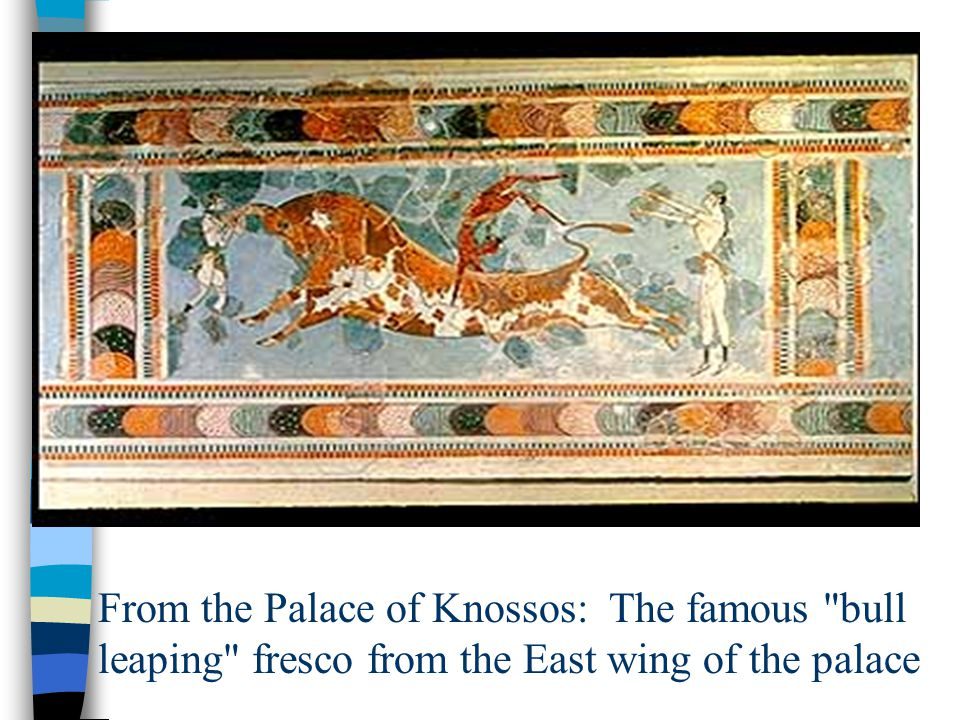 From the Palace of Knossos: The famous bull leaping fresco from the East wing of the palace