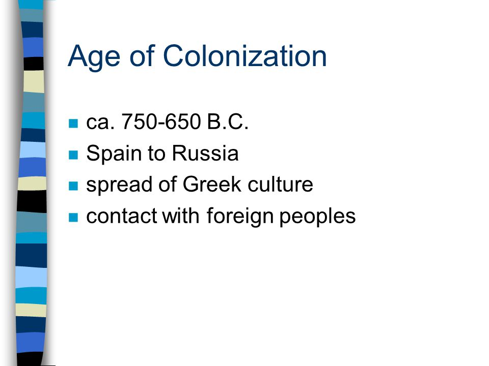 Age of Colonization n ca. 750-650 B.C.