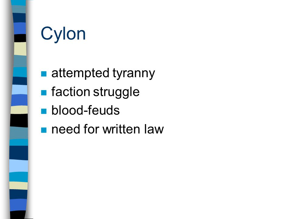 Cylon n attempted tyranny n faction struggle n blood-feuds n need for written law