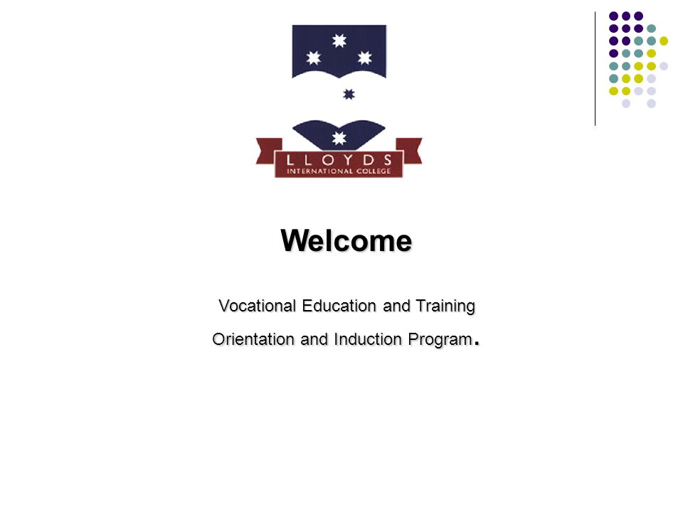 Welcome Vocational Education and Training Orientation and Induction Program.