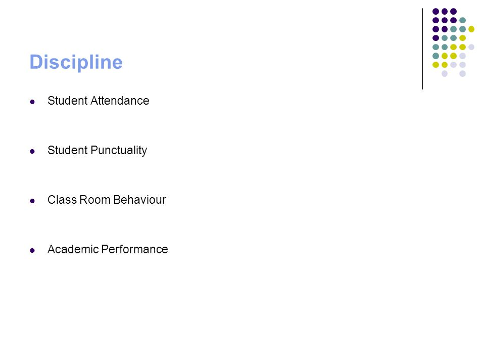 Discipline Student Attendance Student Punctuality Class Room Behaviour Academic Performance