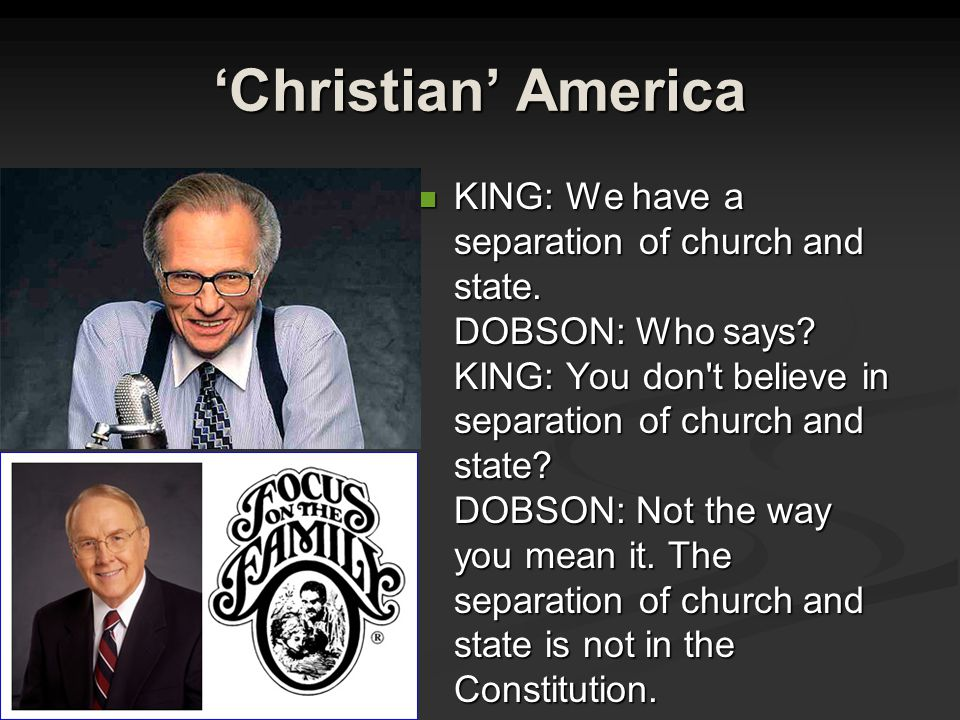 'Christian' America KING: We have a separation of church and state.