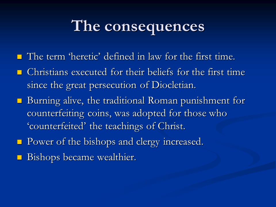 The consequences The term 'heretic' defined in law for the first time.