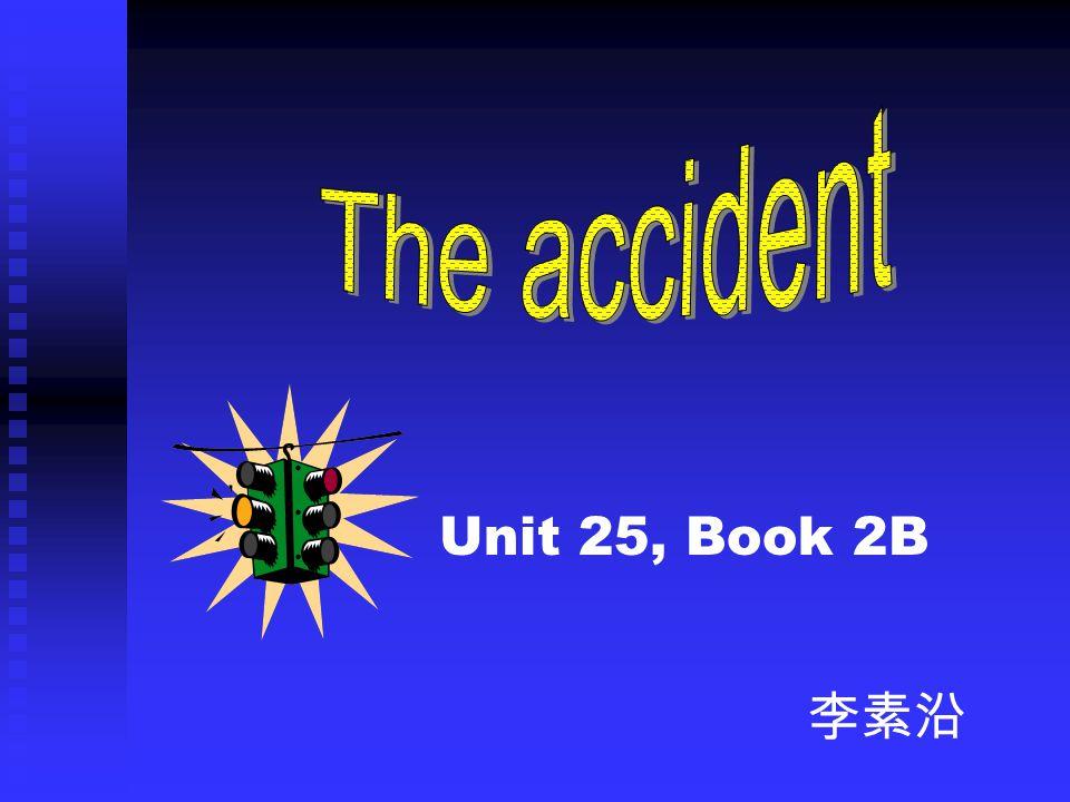 Unit 25, Book 2B 李素沿