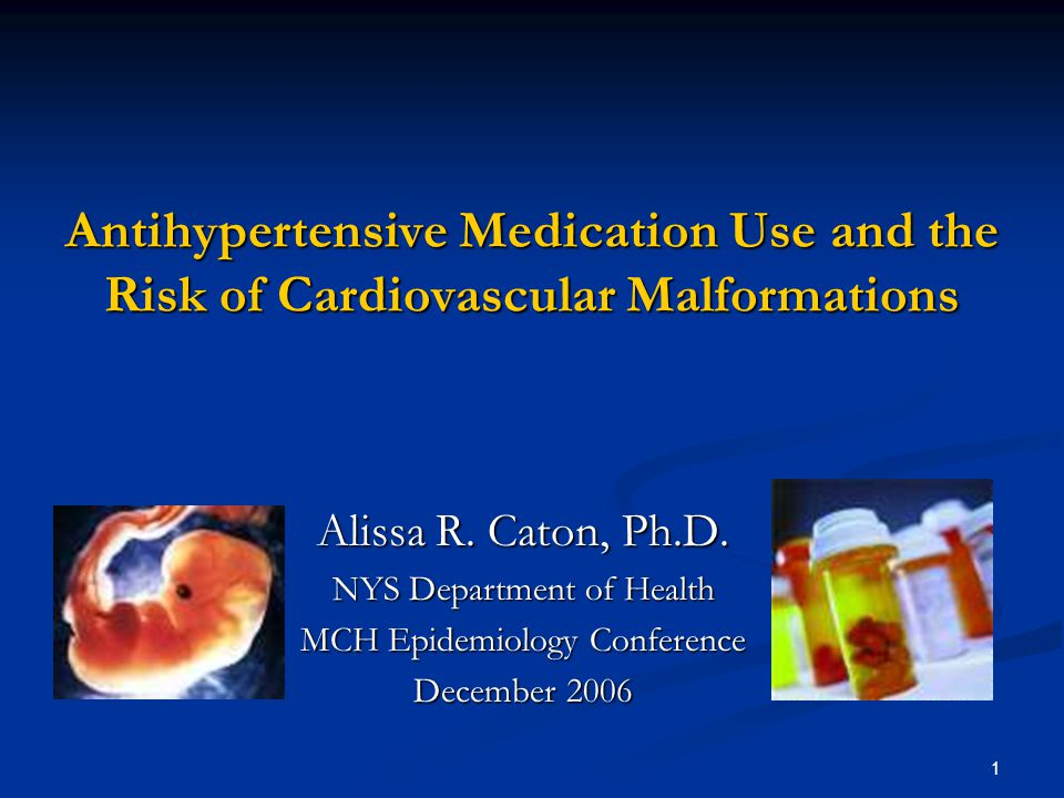 1 Antihypertensive Medication Use and the Risk of Cardiovascular Malformations Alissa R.