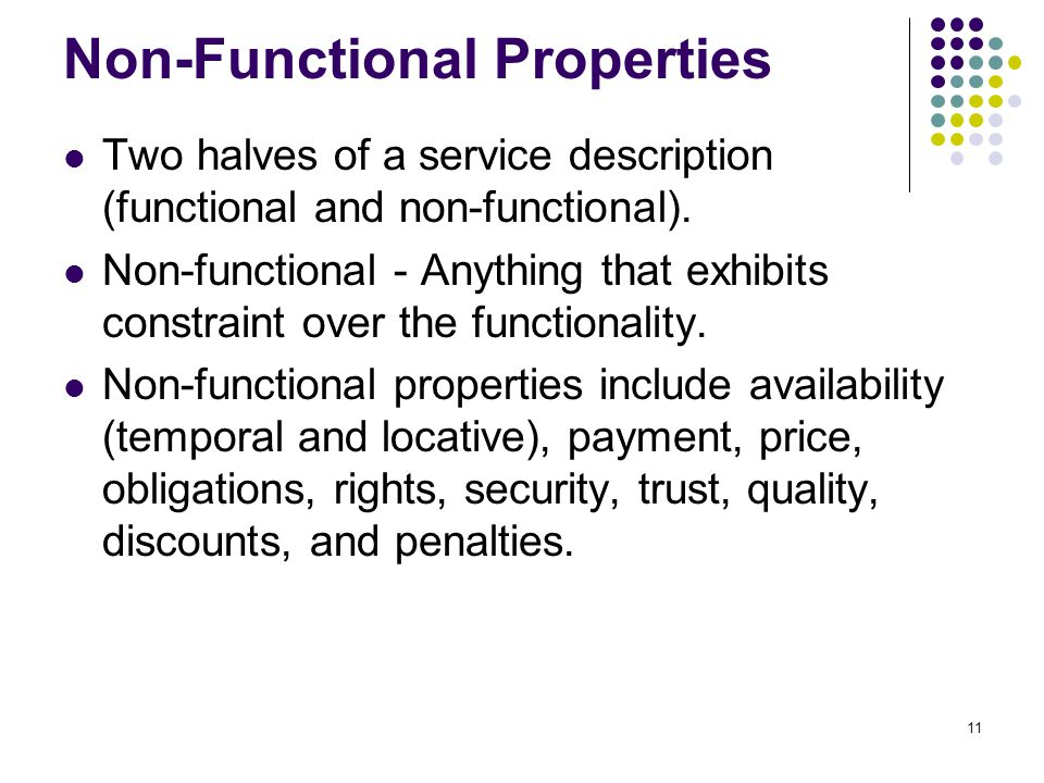 11 Non-Functional Properties Two halves of a service description (functional and non-functional).