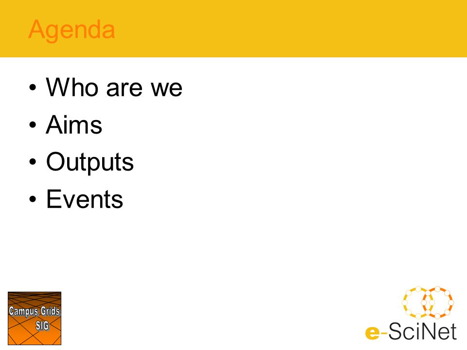 Agenda Who are we Aims Outputs Events
