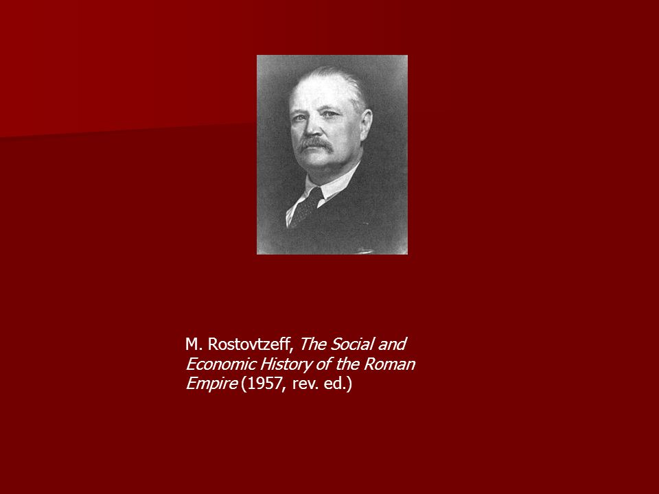 M. Rostovtzeff, The Social and Economic History of the Roman Empire (1957, rev. ed.)