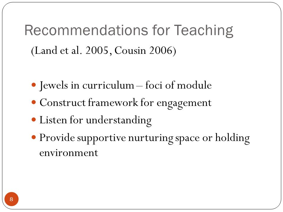 Recommendations for Teaching (Land et al.