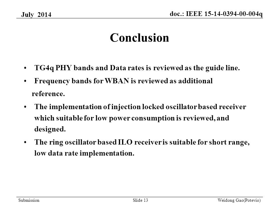 Conclusion TG4q PHY bands and Data rates is reviewed as the guide line. Frequency bands for WBAN is reviewed as additional reference. The implementati