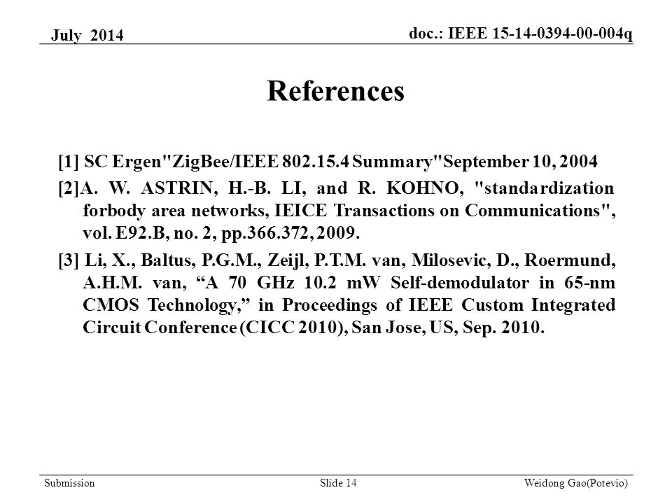 References [1] SC Ergen ZigBee/IEEE 802.15.4 Summary September 10, 2004 [2]A.