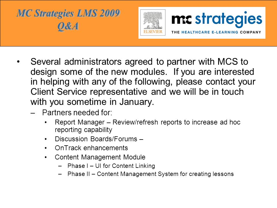 Several administrators agreed to partner with MCS to design some of the new modules.