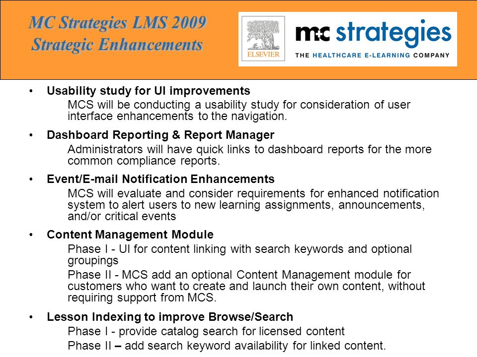 Knowledge Manager (Q1 2009) New module option to add to the MCS LMS.