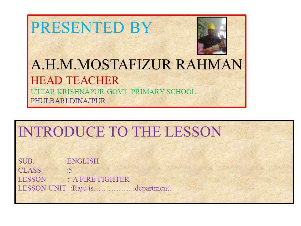 PRESENTED BY A.H.M.MOSTAFIZUR RAHMAN HEAD TEACHER UTTAR KRISHNAPUR GOVT.