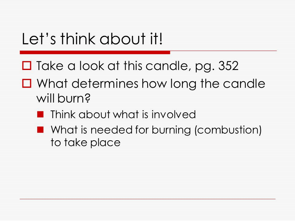 Let's think about it.  Take a look at this candle, pg.
