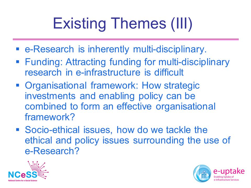 Mixed Methods  Need to employ a mixture of methods for data collection, engagement, requirements negotiation and validation  Interviews establish existence of issues  Design ethnographies provides detailed understanding  Surveys establish relevance across a wider population  Particular set of skills falls between computer science and social sciences