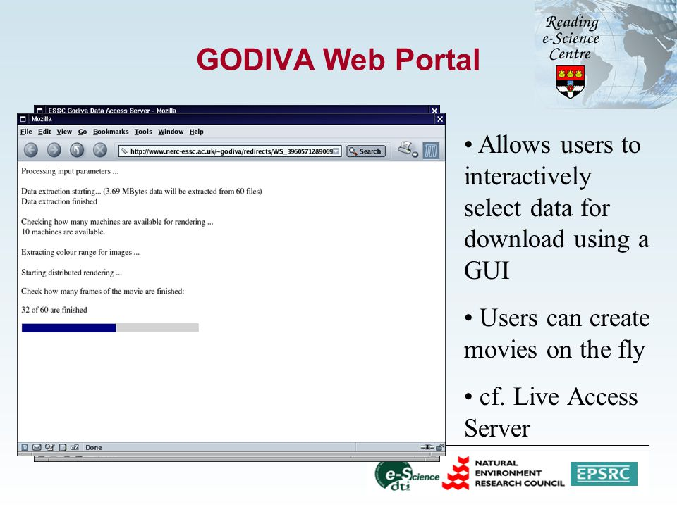 GODIVA Web Portal Allows users to interactively select data for download using a GUI Users can create movies on the fly cf. Live Access Server