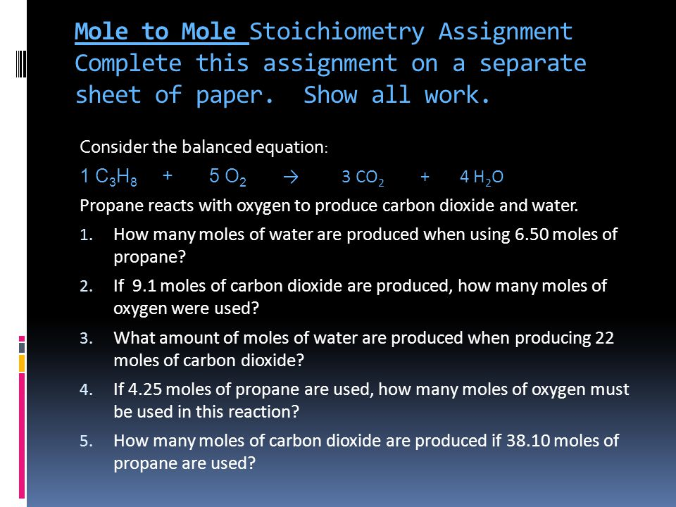 Mole to Mole Stoichiometry Assignment Complete this assignment on a separate sheet of paper.