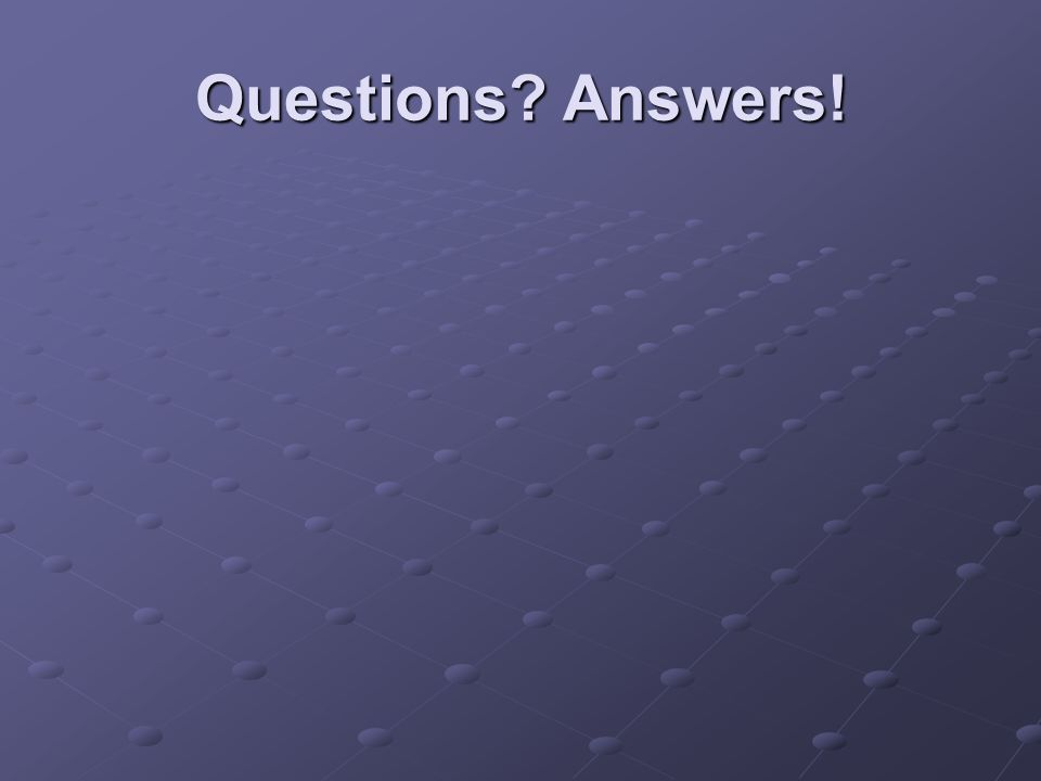 Questions Answers!