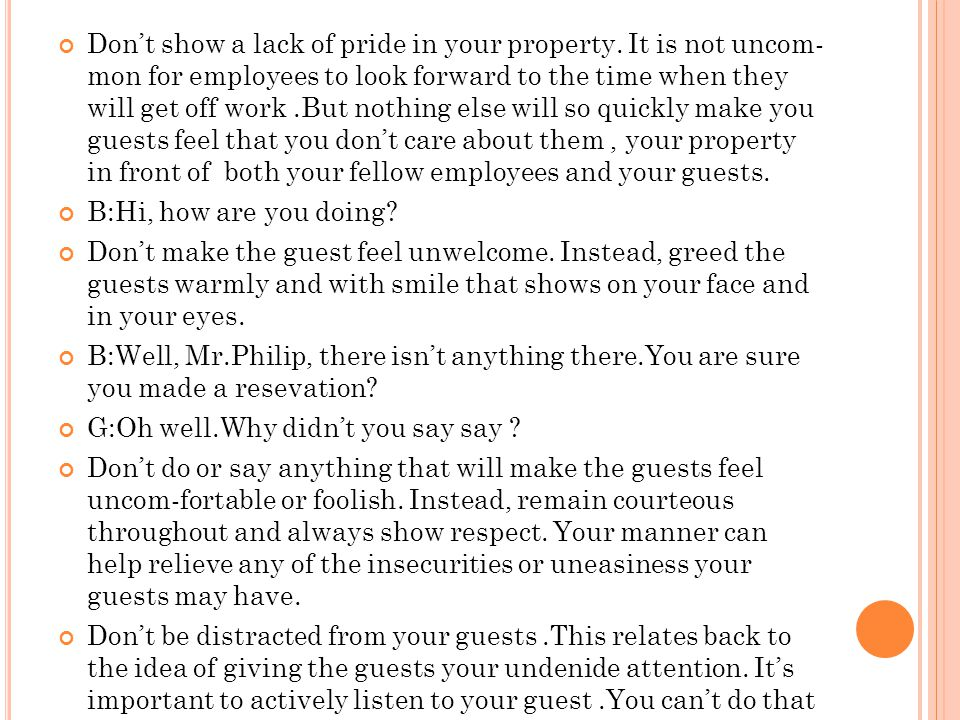 Don't show a lack of pride in your property. It is not uncom- mon for employees to look forward to the time when they will get off work.But nothing el