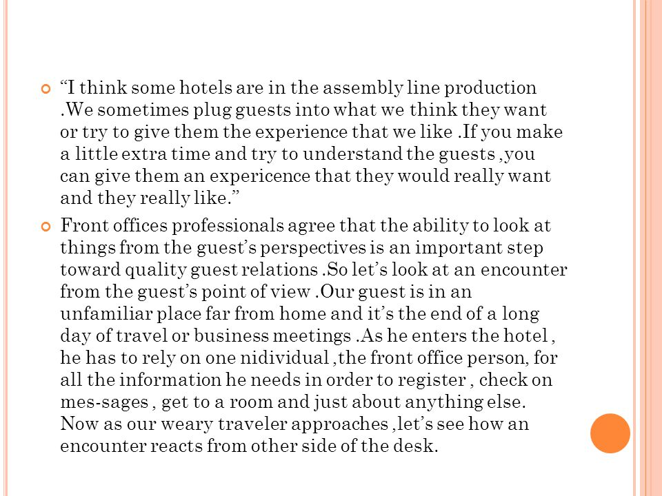 """""""I think some hotels are in the assembly line production.We sometimes plug guests into what we think they want or try to give them the experience that"""